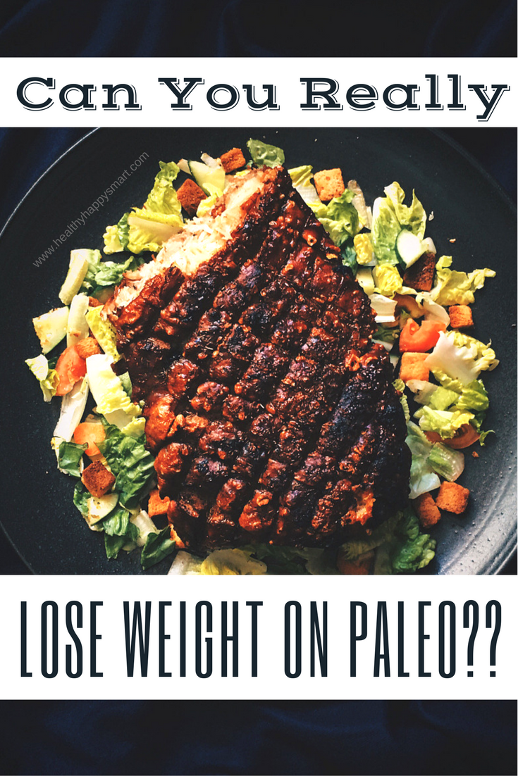 Can You really Lose weight on Paleo? 3 Paleo Success stories! lose-weight-on-paleo --- healthy-happy-smart, #healthyhappysmart