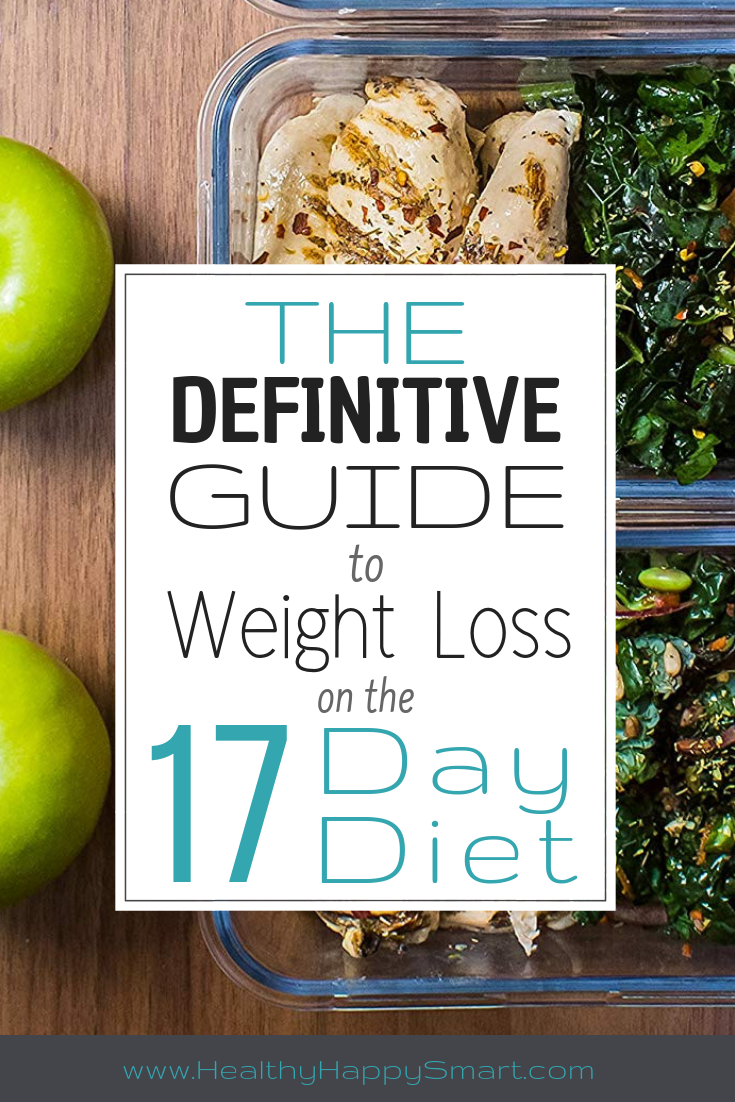 17 Day Diet: The Definitive Guide to Weight Loss • Healthy Happy Smart