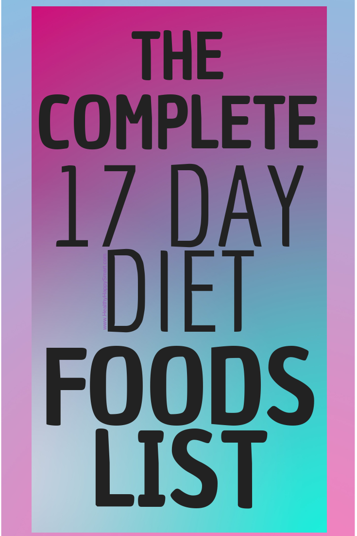 17 Day Diet Cycle 1 Cycle 2 Cycle 3 Food List Healthy Happy Smart