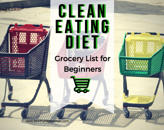 Clean Eating Diet - Clean Eating Grocery List, Clean Eating Food List to guide you in the right direction. - How to eat clean - healthy grocery list on a budget