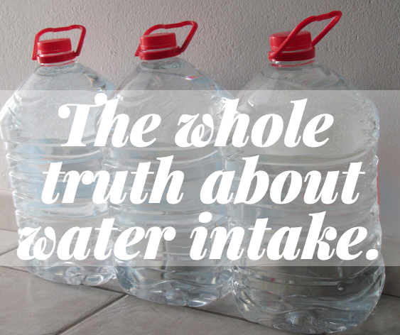 drink water! The whole truth about water intake. how much should you drink?