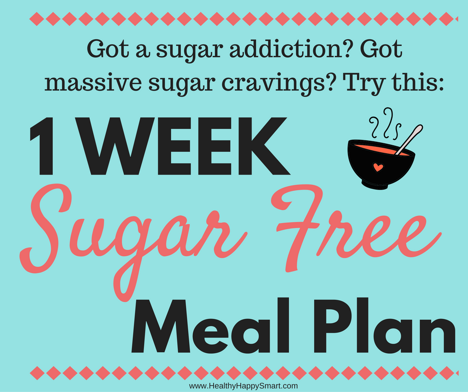 Got sugar cravings or sugar addiction? Try the sugar free diet plan (no sugar diet plan) - 7 day sugar free meal plan, eat clean, clean eating