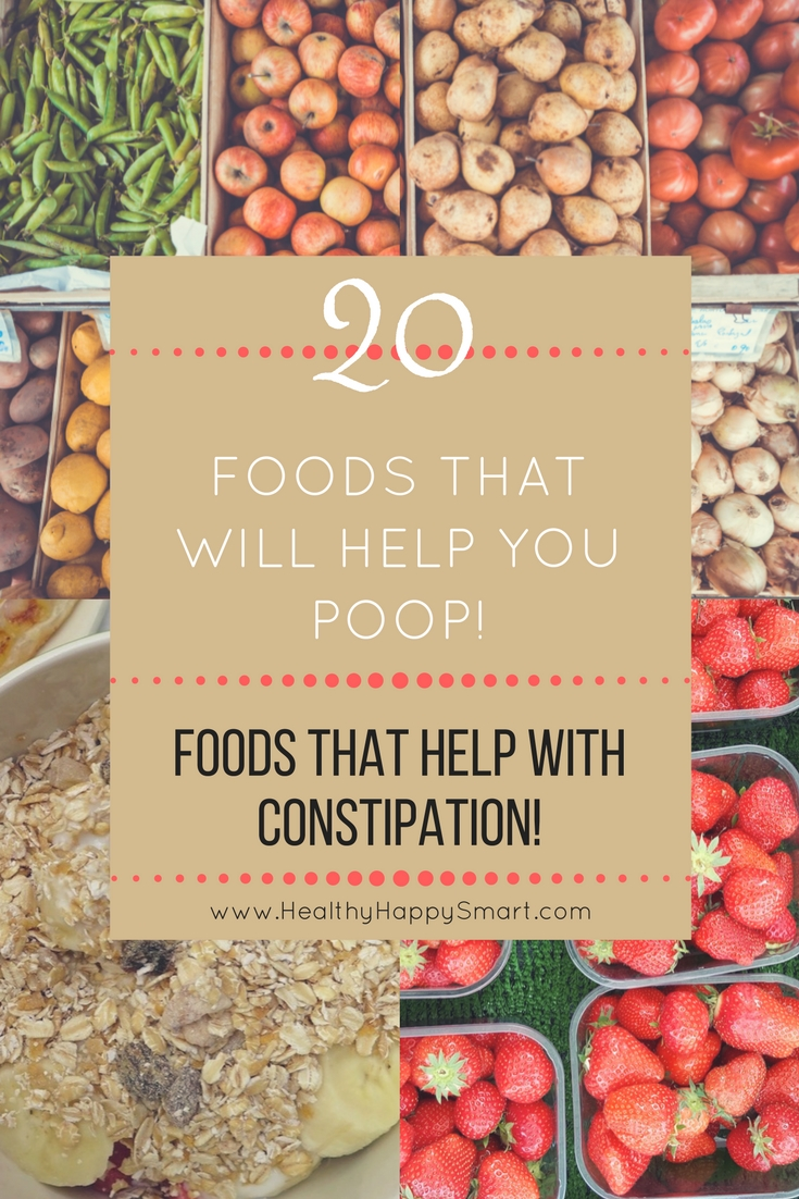 foods that help with constipation, help you poop! • healthy.happy.smart.