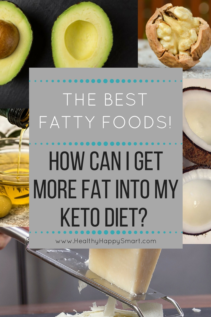 High Fat Foods Get More Fat Into Your Keto Diet Healthy Happy Smart