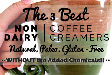 The Best Non Dairy Creamer Options • Clean Eating, Paleo, Gluten Free