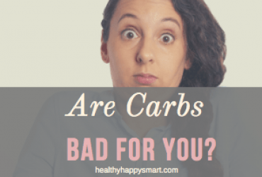 Are Carbs Bad for You? [Ultimate Guide to Carbohydrates]