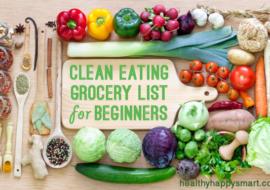 Clean Eating Grocery List • Healthy Food List Guide