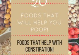 Foods that Help with Constipation, Help you Poop!